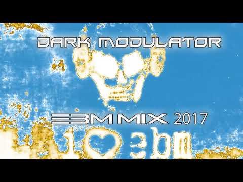 EBM MIX 2017 From DJ DARK MODULATOR