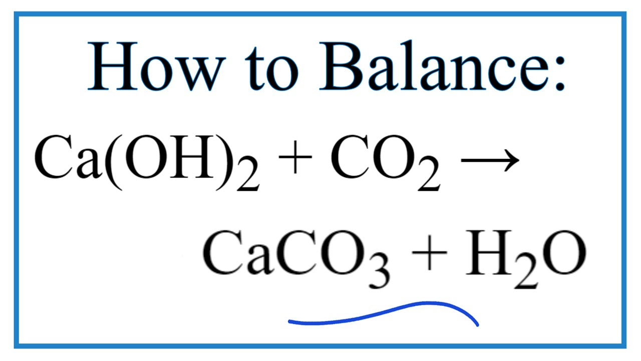 How To Balance Caoh2 Co2 Caco3 H2o Limewater Plus Carbon