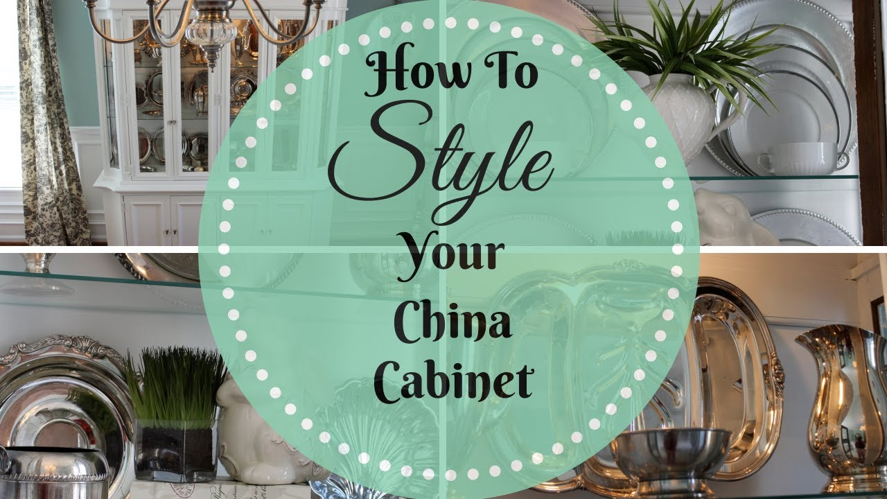 HOME DECOR: How To Style A China Cabinet - YouTube