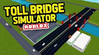 ROBLOX TOLL BRIDGE SIMULATOR