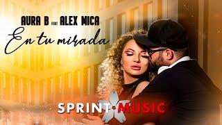 Aura B feat. Alex Mica  - En Tu Mirada   Official Video