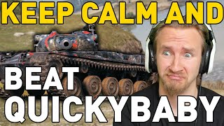 KEEP CALM AND BEAT QUICKYBABY - World of Tanks