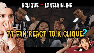 TT FAN REACT TO K-CLIQUE? ~ #hqareact ~ Lane Lain Line (official Mv)