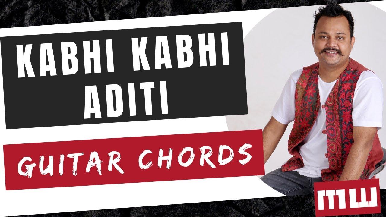 Kabhi Kabhi Aditi Guitar Chords