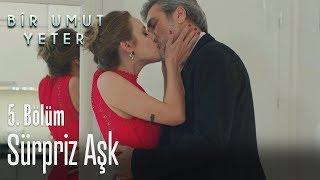 Sürpriz aşk - Bir Umut Yeter 5. Bölüm