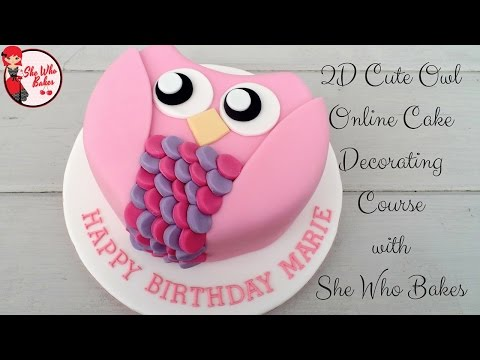 2D Cute Owl Online Cake Decorating Course With She Who Bakes