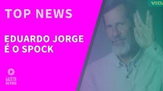Top News 2 - Eduardo Jorge é o Spock