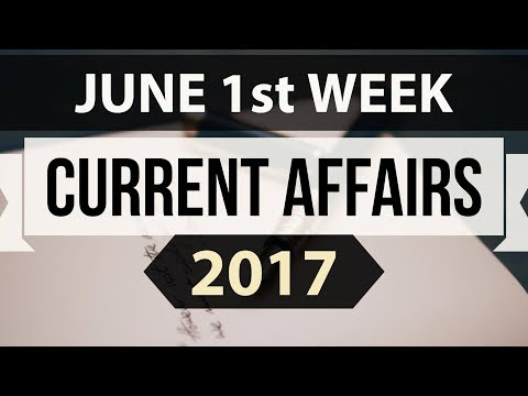 (English) June 2017 1st week current affairs - IBPS,SBI,Clerk,Police,SSC CGL,RBI,UPSC,Bank PO