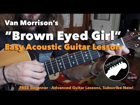Easy Beginner Guitar Songs - Van Morrison - Brown Eyed Girl FULL LESSON, Chords, Tabs and Lyrics