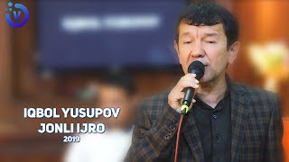 Iqbol Yusupov - Jonli ijro | Икбол Юсупов - Жонли ижро 2019