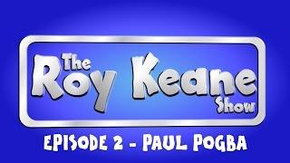 EPISODE 2! Pogba goes on The ROY KEANE SHOW! (Trailer)