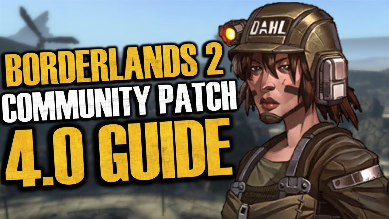 Borderlands 2 Community Patch 4 0 COMPLETE GUIDE