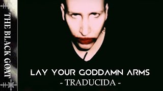 Marilyn Manson - Lay Down Your Goddamn Arms (Subtitulada al español)