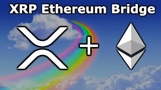 XRP ETHEREUM BRIDGE Being Built By RIPPLE XPRING - XRP ERC-20 Token Interoperability