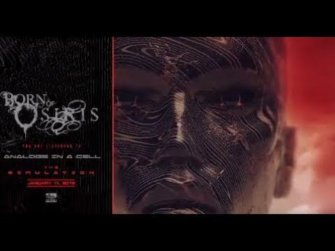 "Born of Osiris tease new song ""Analogs In A Cell"" off ""The Simulation"" out Jan 11th!"