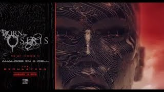 Born of Osiris tease new song Analogs In A Cell off The Simulation out Jan 11th!