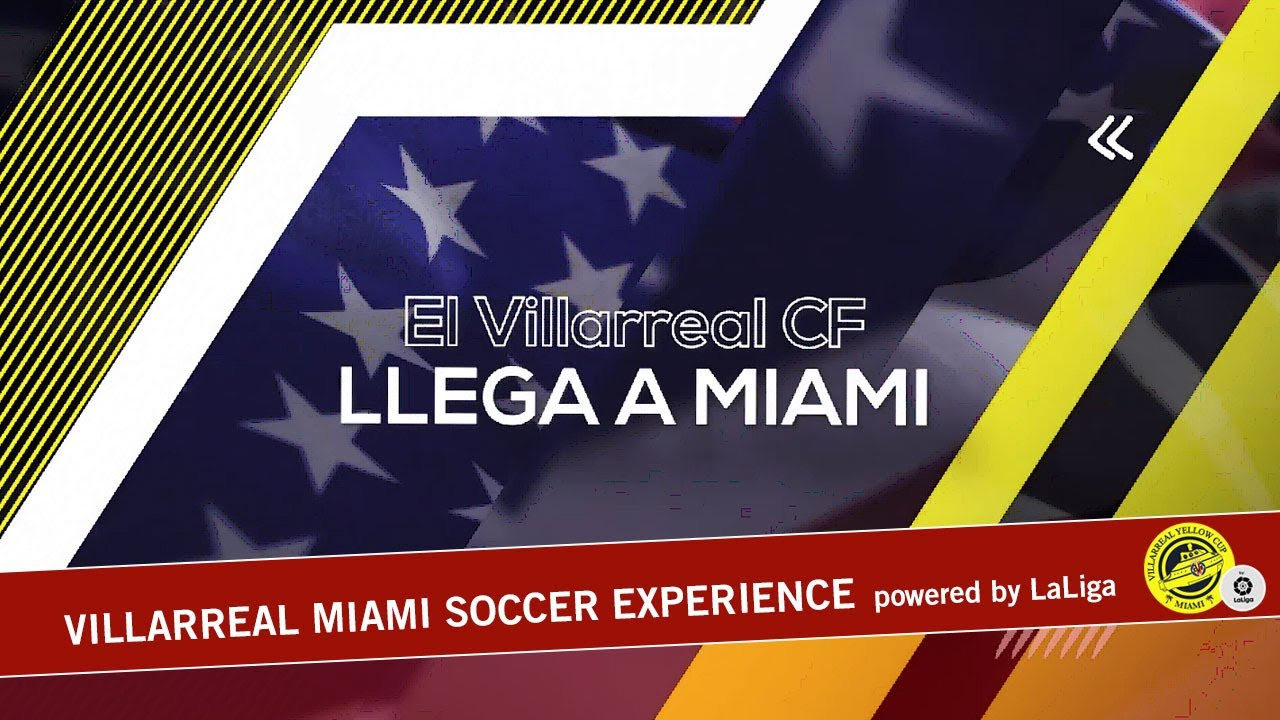 Villarreal Miami Soccer Experience powered by LaLiga | 2019