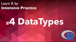 R Tutorial 04 (with Exercise): Datatypes in R