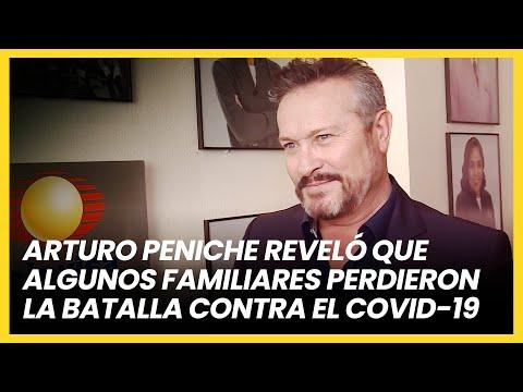 Arturo Peniche reveló que algunos familiares perdieron la batalla contra el COVID-19 | Las Estrellas
