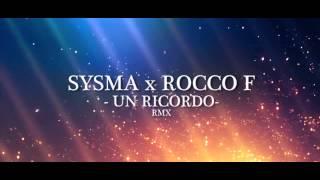 SYSMA x ROCCO F - Un Ricordo (rmx)