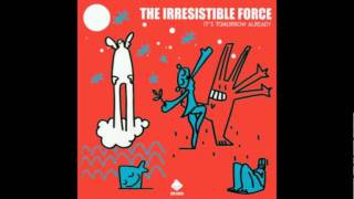 The Irresistible Force - 12 O