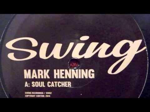 Mark Henning - Soul Catcher (Swing Recordings)