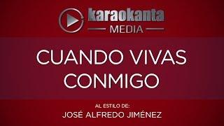 Karaokanta - José Alfredo Jiménez - Cuando vivas conmigo