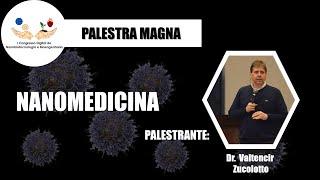 Nanomedicina - Dr. Valtencir Zucolotto