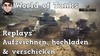 World of Tanks - Replays, aufzeichnen, hochladen & verschicken [deutsch | Replay]