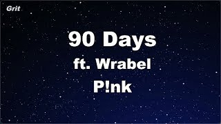 Download 90 Days ft. Wrabel - P!nk Karaoke 【No Guide Melody】 Instrumental Mp3 and Videos