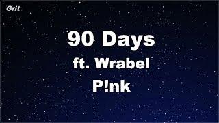 90 Days ft. Wrabel - P!nk Karaoke 【No Guide Melody】 Instrumental