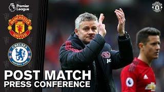 Post Match Press Conference | Manchester United 1-1 Chelsea | Ole Gunnar Solskjaer