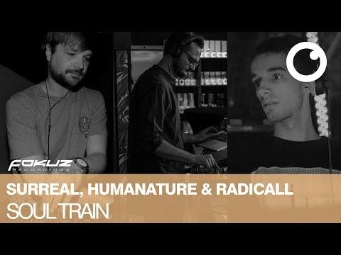 Surreal & HumaNature & Radicall - Soul Train [Fokuz Recordings]