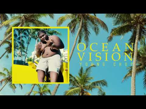 Young Chop - Ocean Vision (Official Audio)