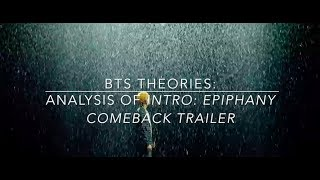 BTS Theories: Analysis of 'Intro: Epiphany' Comeback Trailer
