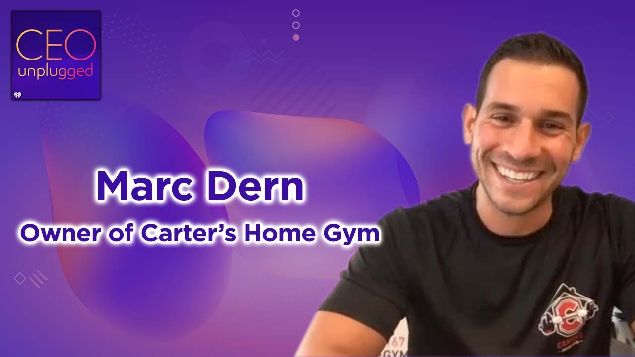 Marc Dern Owner of Carter's Home Gym | CEO Unplugged
