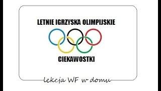 Lekcja Wf w domu - Letnie Igrzyska Olimpijskie (ciekawostki).