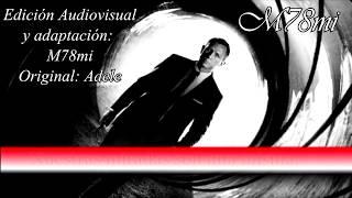 Skyfall Adele (Spanish Version) 007 / M78mi / Cover en español