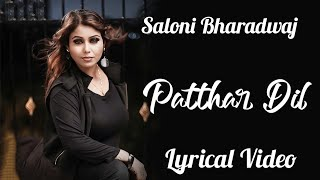 Pathar Dil Lyrics - Saloni Bharadwaj I Deepak Bhardwaj