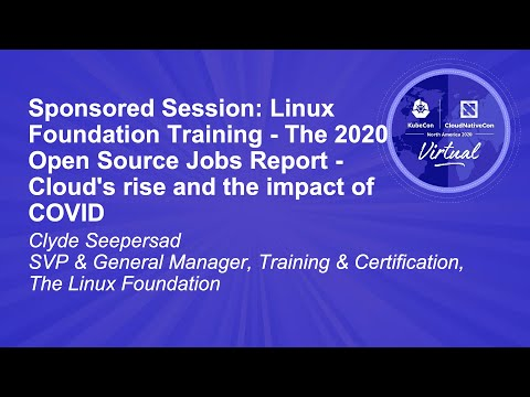 Sponsored Session: LF Training - 2020 Open Source Jobs Report - Cloud's rise and the impact of COVID