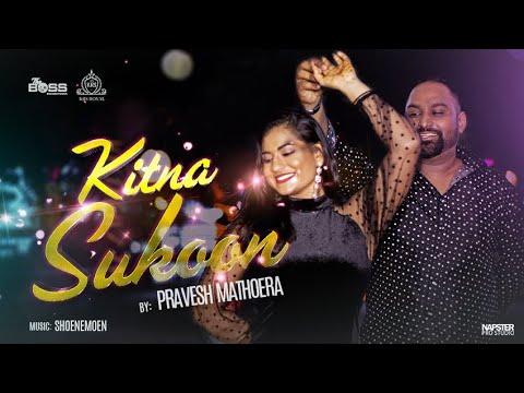 Download KITNA SUKOON - PRAVESH MATHOERA    NO MERXI    PROD. SHOENEMOEN MUSIC
