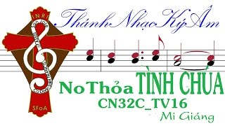 NO THỎA TÌNH CHÚA    Mi Giáng    Tv16 CN32TN-C   NO THOA TINH CHUA  [THÁNH NHẠC KÝ ÂM]