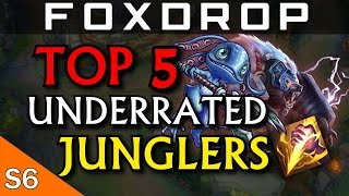 Top 5 Underrated Junglers of Season 6 - League of Legends