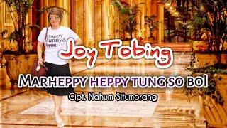 Joy Tobing - MARHEPPY HEPPY TUNG SOBOI (Official Musik Video)
