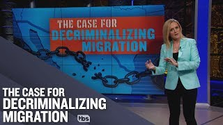 Decriminalizing migration is not open borders ft. Julián Castro #Twinning | Full Frontal on TBS
