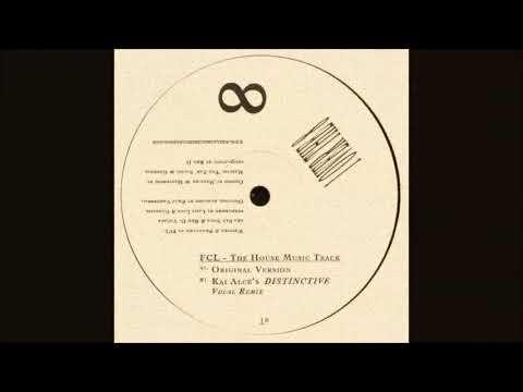 FCL - The House Music Track (Kai Alce Distinctive vocal remix)