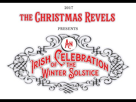 The Christmas Revels - An Irish Celebration of the Winter Solstice - 2017