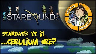 Starbound [HD+] #31: Cerulium Ore?! ★ Let's Play