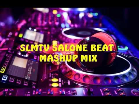 SLMTV SALONE BEAT MASHUP