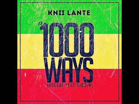 Knii Lante - A 1000 Ways (Reggae Fest...